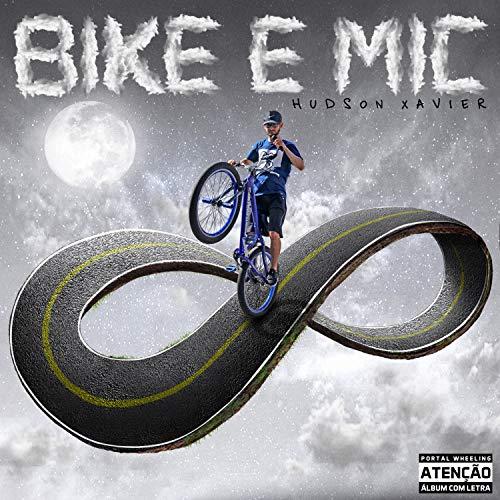 Bike e Mic [Explicit]
