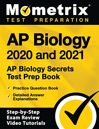 AP Biology 2020 and 2021: AP Biology Secrets Test Prep Book, Practice...