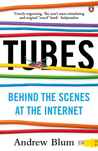 Tubes: Behind the Scenes at the Internet (English Edition)