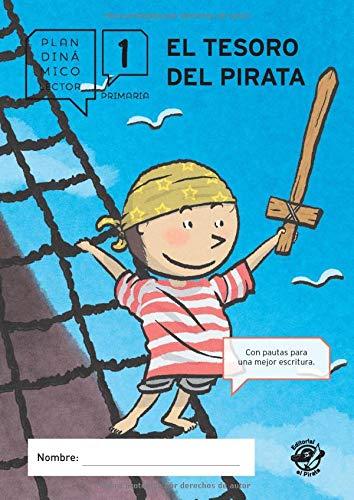 Plan lector primaria - EL TESORO DEL PIRATA: Guía de lectura del libro El tesoro del pirata - Libro de ejercicios de comprensión lectora para primero ... una mejor escritura (Plan dinámico lector)