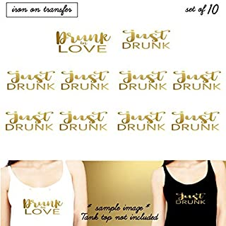 Set of 10 Iron on transfers , 1 - DRUNK In love, 9 - Just Drunk iron on, DIY Bachelorette Party iron on transfer for T shirt, Tank Top (#SS)