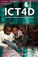 ICT4D: Information and Communication Technology for Development (Cambridge Learning)