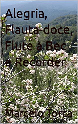 Alegria, Flauta-doce, Flute à Bec e Recorder