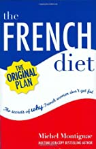 The French Diet: Why French Women Don't Get Fat