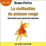 La civilisation du poisson rouge - Petit traité sur le marché de l'attention - Format Téléchargement Audio - 17,95 €
