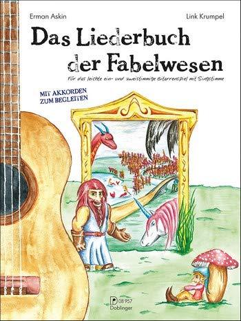 Askin, Erman: Das Liederbuch der Fabelwesen für Gitarre (und Gesang)