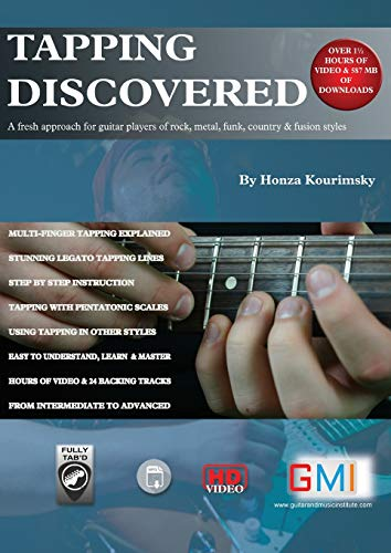 Tapping Discovered: A fresh approach for guitar players of rock, metal, funk, country & fusion styles