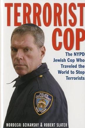 Terrorist Cop by Mordecai Dzikansky (2011-02-24)