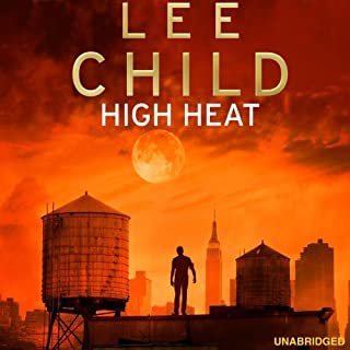 High Heat     A Jack Reacher Novella              By:                                                                                                                                 Lee Child                               Narrated by:                                                                                                                                 Kerry Shale                      Length: 1 hr and 59 mins     144 ratings     Overall 4.3