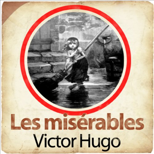 Les misérables                   De :                                                                                                                                 Victor Hugo                               Lu par :                                                                                                                                 Roger Coggio,                                                                                        Sylvie Fabre,                                                                                        Georges Wilson,                   and others                 Durée : 27 min     4 notations     Global 3,5