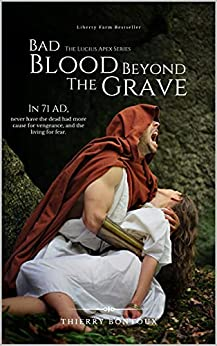 Bad Blood Beyond the Grave (The Lucius Apex series) by [Thierry Bontoux]