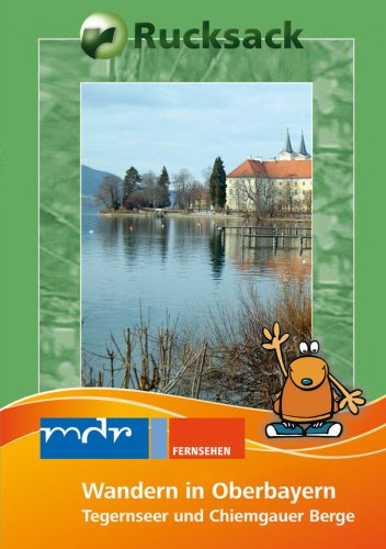 Wandern in Oberbayern - Tegernsee & Chiemgauer Berge - Rucksack