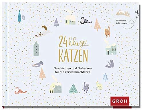 24 kluge Katzen: Geschichten und Gedanken für die Vorweihnachtszeit