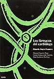 Los fármacos del cardiólogo (Libros de medicina)