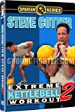 Steve Cotter - Extreme Kettlebell Workouts 2 by Steve Cotter