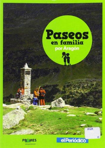 Paseos En Familia Por Aragón (Viajar En Familia)