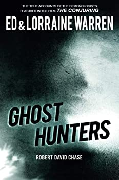 Ghost Hunters  True Stories from the World s Most Famous Demonologists