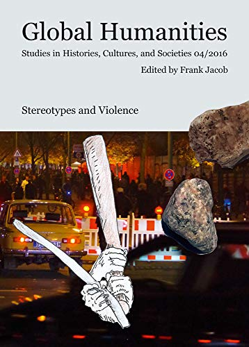 Stereotypes and Violence: Global Humanities. Studies in Histories, Cultures, and Societies 04/2016