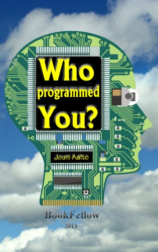 Who Programmed You? (English Edition)