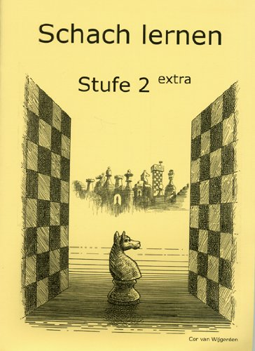Schach lernen - Stufe 2 extra Schülerheft (Stappenmethode)