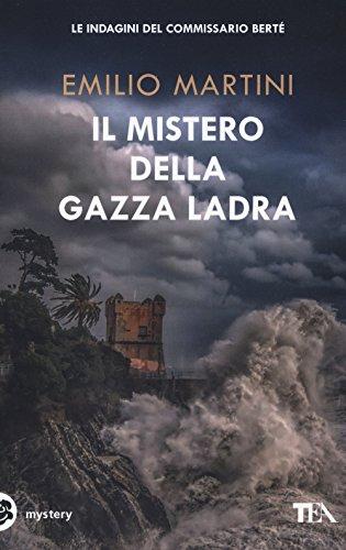 Il Mistero Della Gazza Ladra Le Indagini Del Commissario Berte