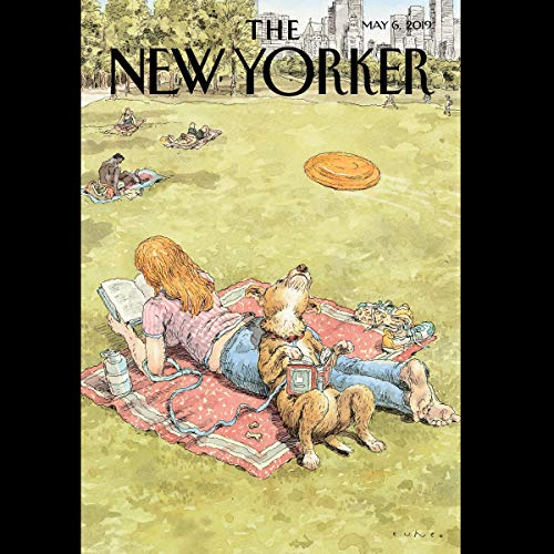 The New Yorker, May 6th 2019 (Jeffrey Toobin, Guinevere Turner, Rivka Galchen)                   De :                                                                                                                                 Jeffrey Toobin,                                                                                        Guinevere Turner,                                                                                        Rivka Galchen                               Lu par :                                                                                                                                 Jamie Renell                      Durée : 2 h et 19 min     Pas de notations     Global 0,0