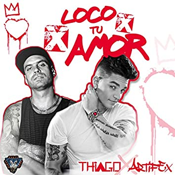 Loco X Tu Amor (feat. Artifex) - Single
