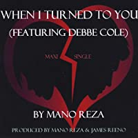 When I Turned to You (Featuring Debbe Cole)