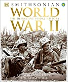 World War II: The Definitive Visual History from Blitzkrieg to the Atom Bomb (Hardcover)