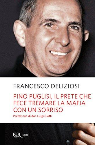 Pino Puglisi, il prete che fece tremare la mafia con un...
