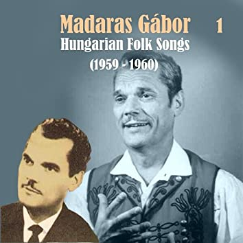 Hungarian Folk Songs Vol. 1, 1959 - 1960