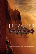 The J. I. Packer Classic Collection: Daily Readings for Your Spiritual Journey (NavPress Devotional Readers)