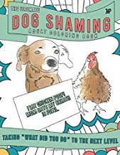 The Ultimate Dog Shaming Coloring Book