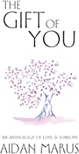 The Gift of You: An Anthology of Love & Sorrow