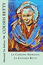Cousin Betty: La Comédie Humaine: La Cousine Bette
