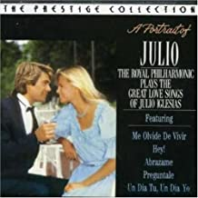 Portrait of Julio: The Royal Philharmonic Orchestra Plays the Great Love Songs of Julio Iglesias