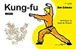 Kung Fu Wushu 1er cycle - Technique du style de Shaolin de Dan Schwarz