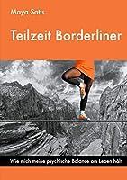 Teilzeit Borderliner: Wie mich meine psychische Balance am Leben haelt