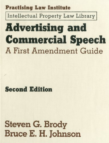 ADVERTISING & COMMERCIAL SP-2E: A First Amendment Guide (Practising Law Institute Intellectual Property Law Library)