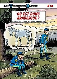 Les tuniques bleues, tome 64 : Où est donc Arabesque ? par Raoul Cauvin