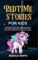 Bedtime Stories For Kids: 20 Meditation Stories for Kids, Children, And Toddlers: Help Children Fall Asleep Fast, Learn Mindfulness and Relax with The Most Beautiful Stories about Friendship (Book 2)