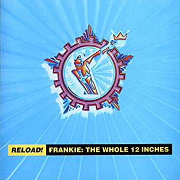 Reload! Frankie: The Whole 12 Inches