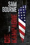 Buchinformationen und Rezensionen zu Die Kampagne von Sam Bourne