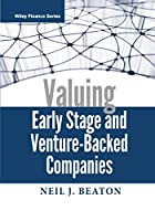 Valuing Early Stage and Venture-Backed Companies (Wiley Finance)