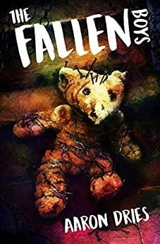 The Fallen Boys: A Novel of Psychological Horror by [Aaron Dries]