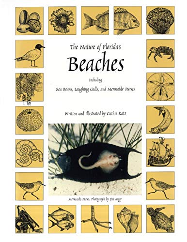 The Nature of Florida's Beaches: Including Sea Beans, Laughing Gulls and Mermaids' Purses