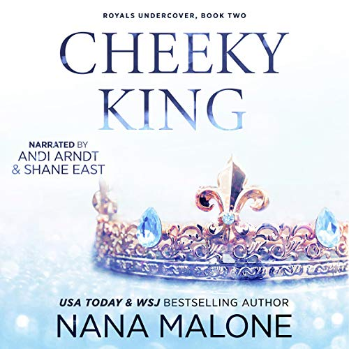 Cheeky King: Royals Undercover, Book 2