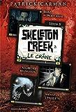 CRÂNE (LE) SKELETON CREEK -T3