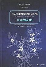 Traité d'aromathérapie scientifique et médicale Tome 2 - Les hydrolats de Michel Faucon