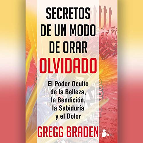 Secretos de un modo de orar olvidado [Secrets of a Forgotten Way of Praying] audiobook cover art